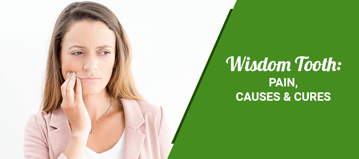 Wisdom Tooth: Pain, Causes & Cures