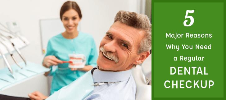 5 Major Reasons Why You Need a Regular Dental Checkup