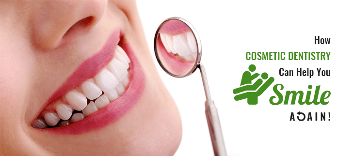 How Cosmetic Dentistry Can Help You Smile Again!