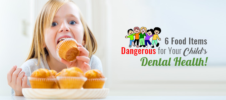 6 Food Items Dangerous for Your Child's Dental Health!