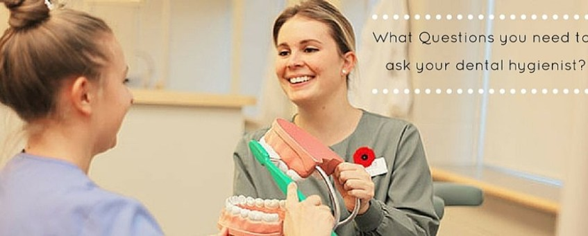 What Questions You Need To Ask Your Dental Hygienist?