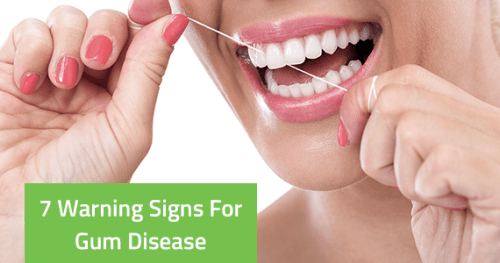 7 Warning Signs For Gum Disease