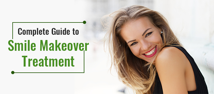 A Complete Guide to Smile Makeover Treatment